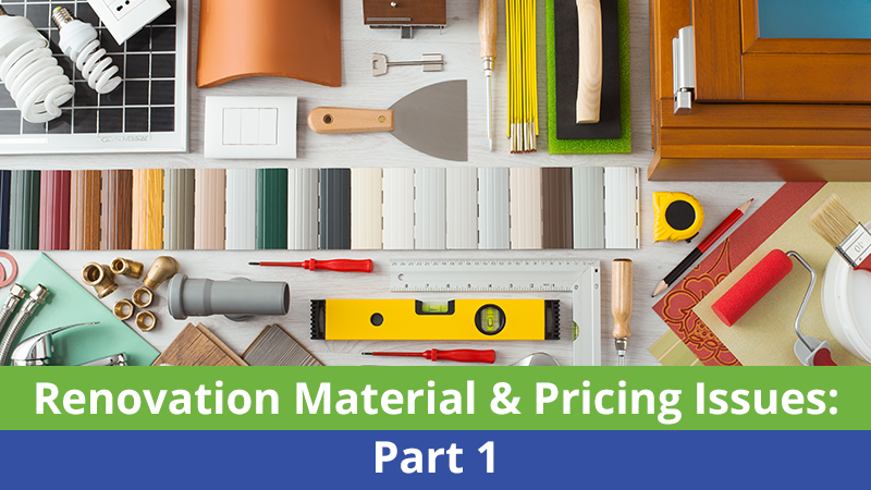 Renovation Material & Pricing Issues: Part 1