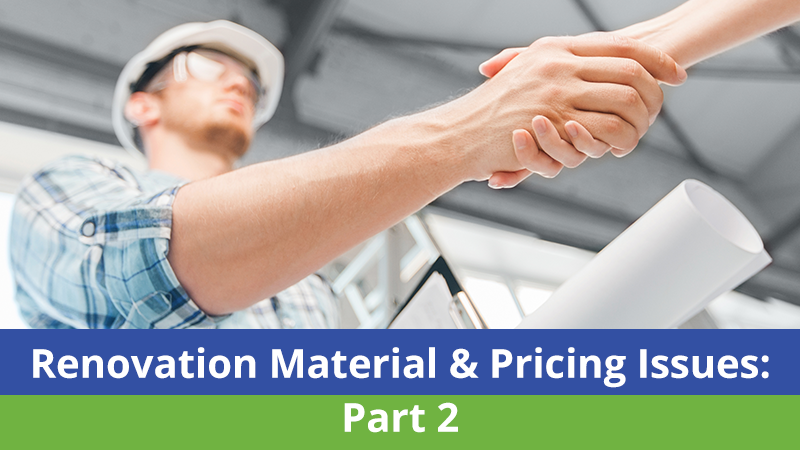 Renovation Material & Pricing Issues: Part 2