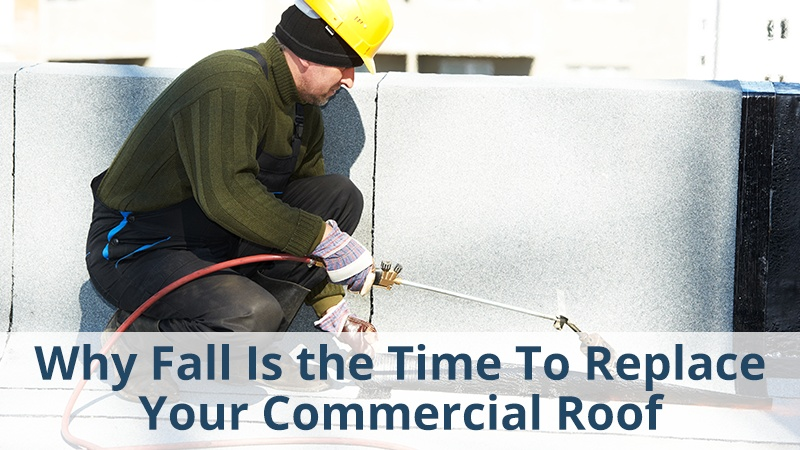 Why Fall Is the Time To Replace Your Commercial Roof