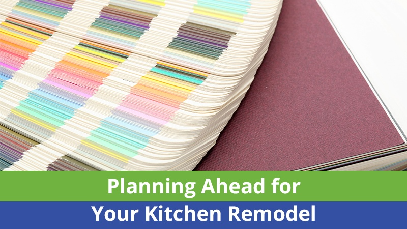 Planning Ahead for Your Kitchen Remodel