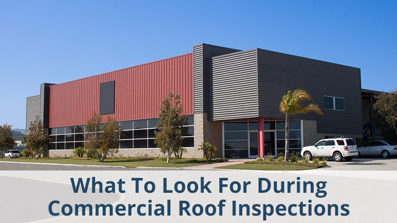 What To Look For During Commercial Roof Inspections