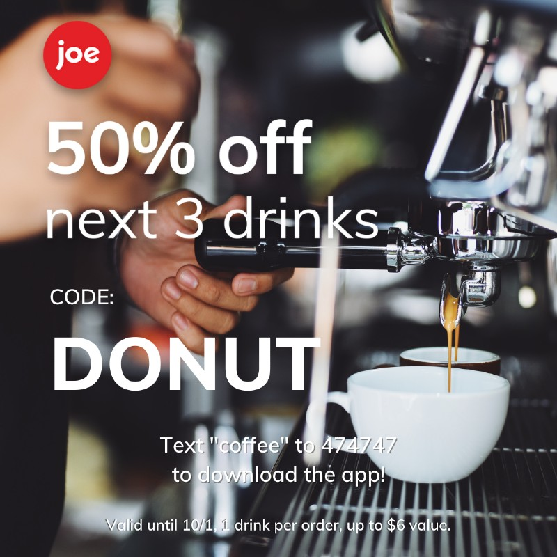 Use coupon code donut for 50% off your next three drinks