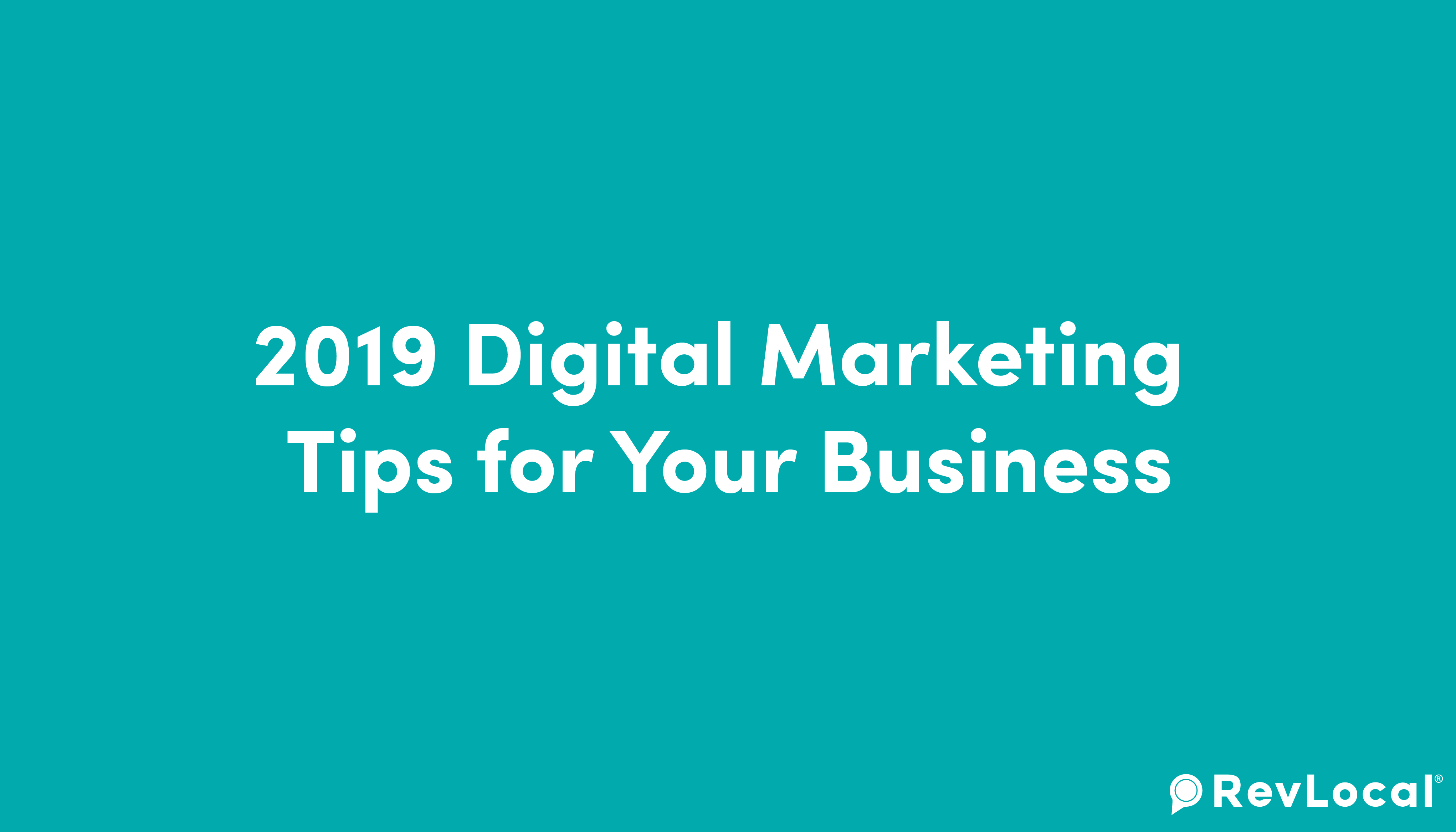 2019 Digital Marketing Tips for Your Business