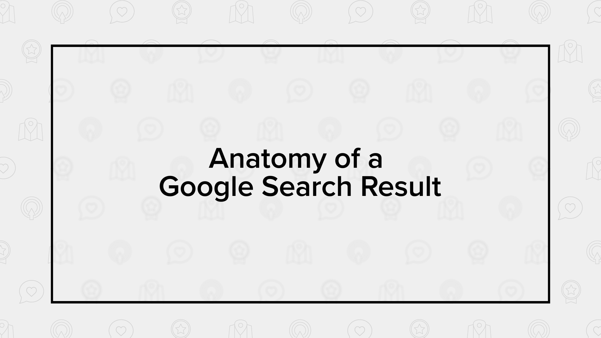 Anatomy of a Google Search Result