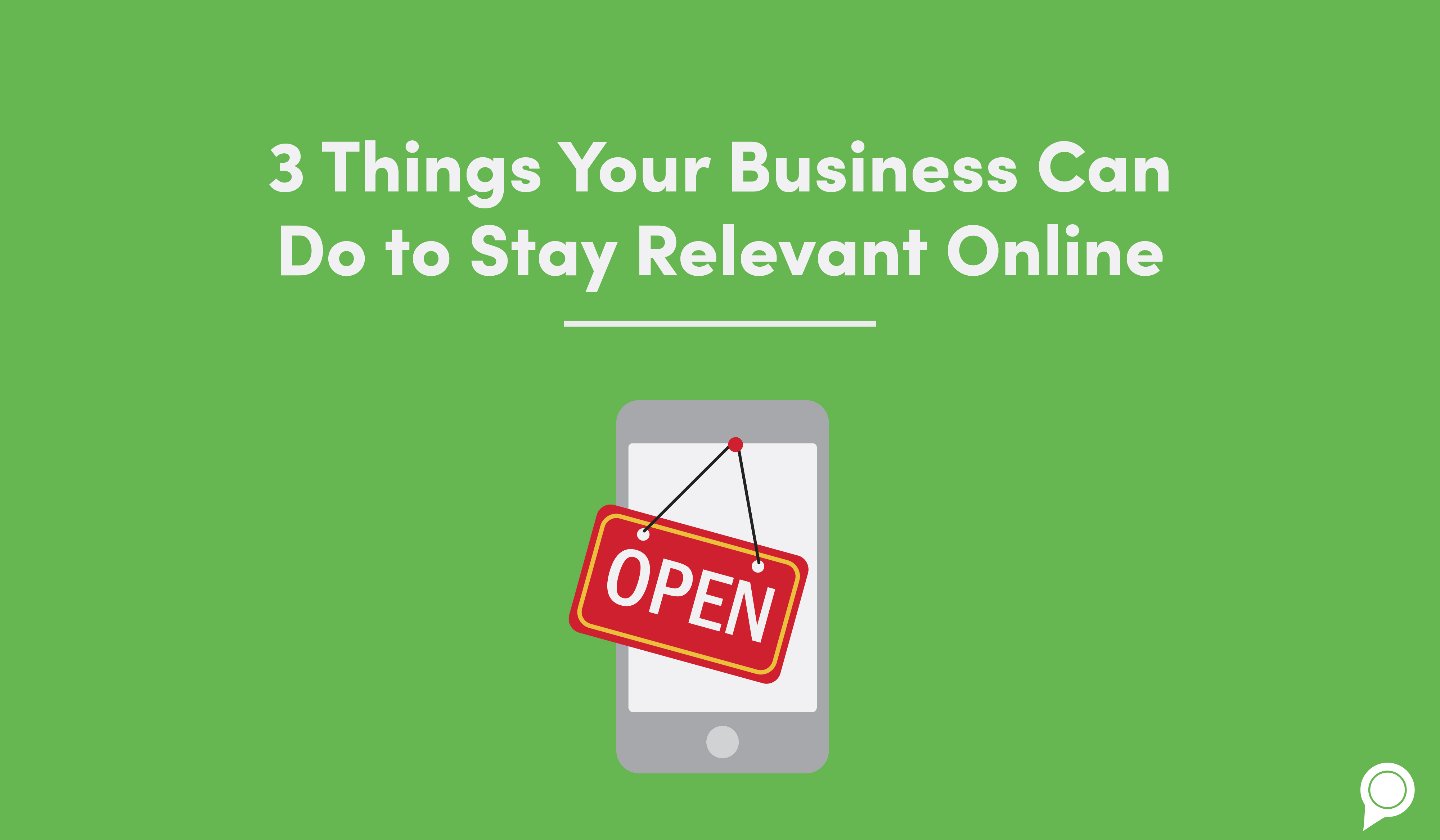 3 Things Your Business Can Do to Stay Relevant Online [Infographic]