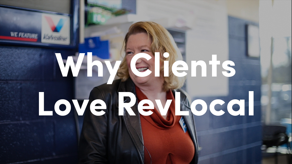 Why Clients Love RevLocal