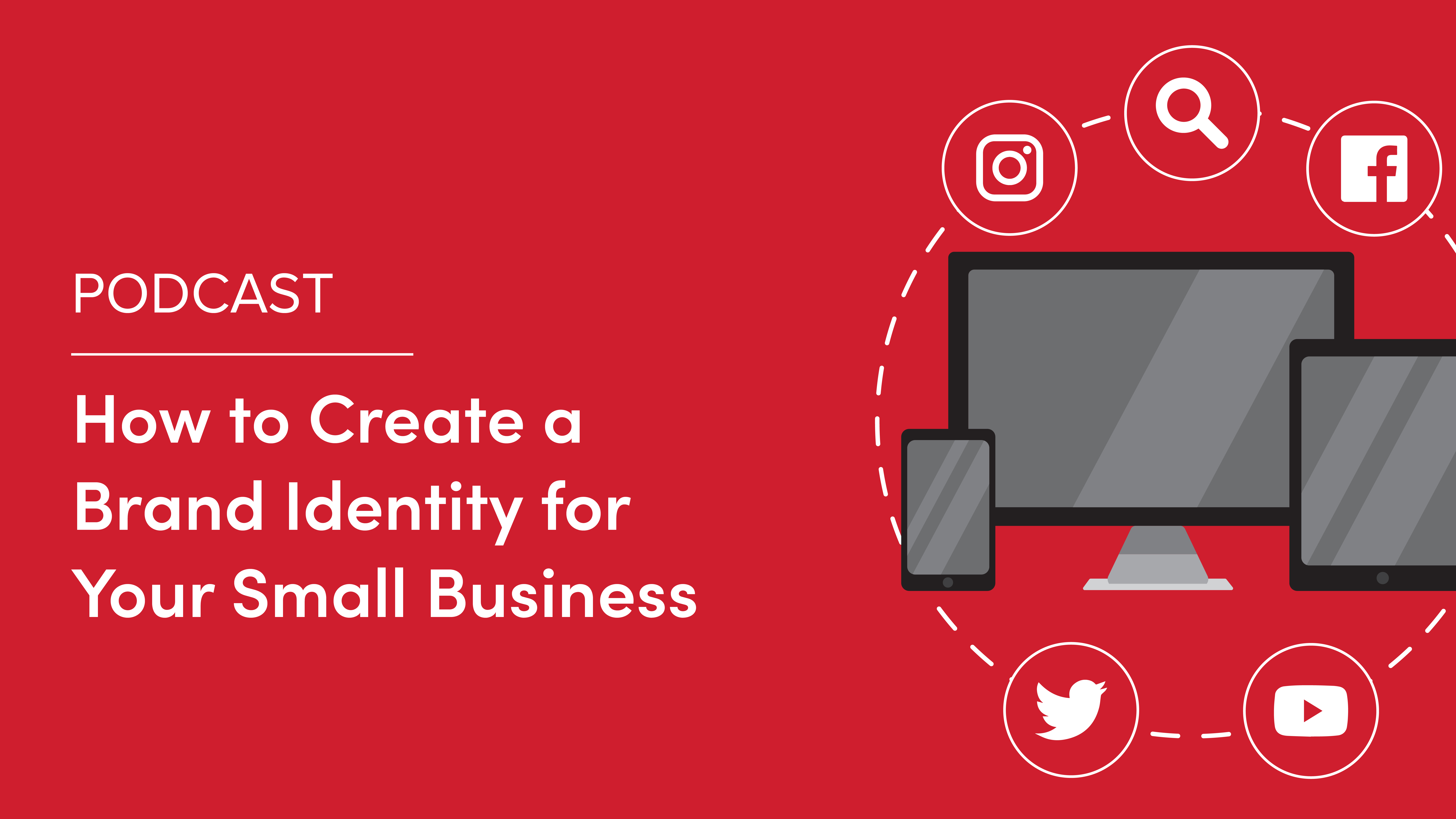 Podcast: How to Create a Brand Identity for Your Small Business