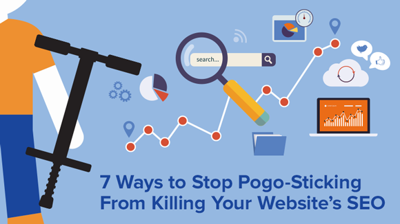 7 Ways to Stop Pogo-Sticking From Killing Your Website's SEO