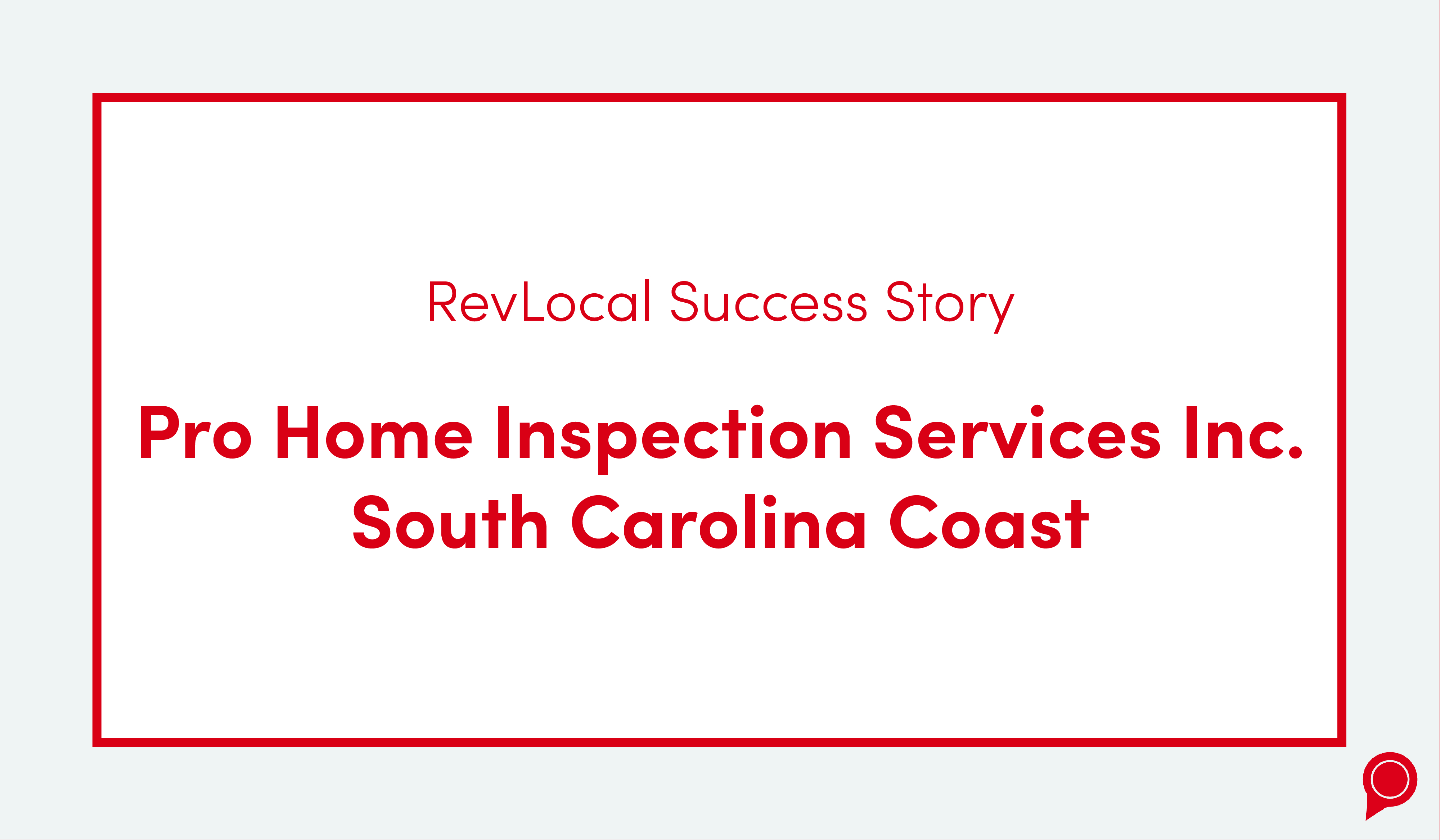 Pro Home Inspection Services, Inc. Success Story