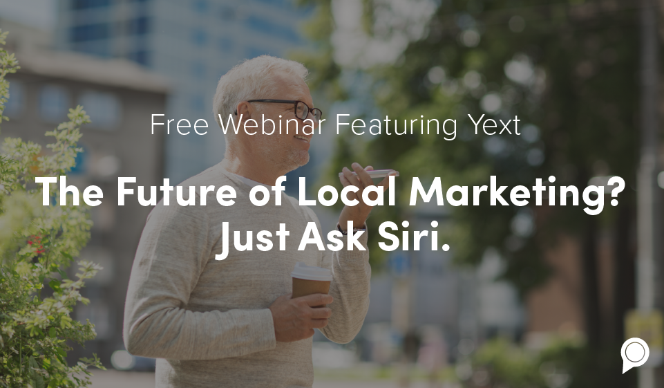 Free Webinar: The Future of Local Marketing? Just Ask Siri