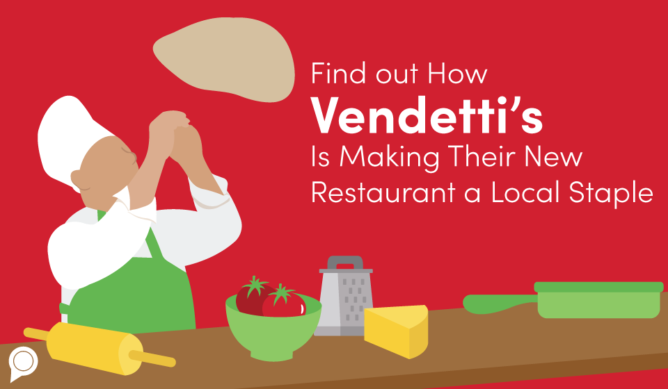 Find out How Vendetti's Is Making Their New Restaurant a Local Staple
