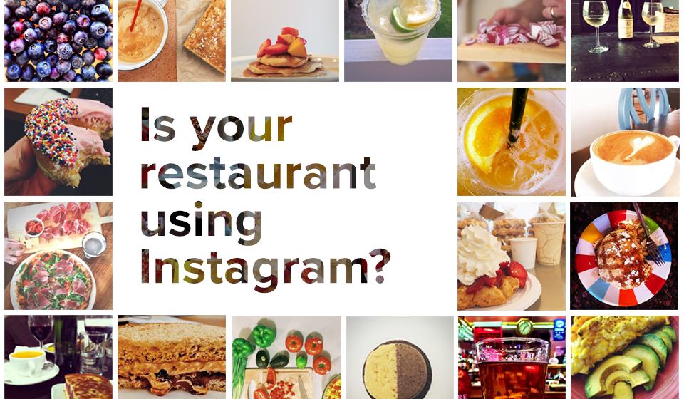 15-7 Why Your Restaurant Should Use Instagram.png